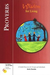 Proverbs: Wisdom For Living, Catholic Perspectives Proverbs