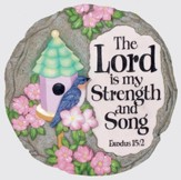 The Lord Is My Strength Stepping Stone