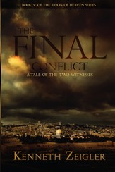 The Final Conflict: A Tale of the Two Witnesses (Tears of Heaven) - eBook