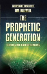 The Prophetic Generation: Fearless and Uncompromising - eBook