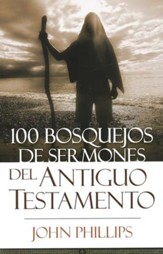 100 Bosquejos de Sermones del Antiguo Testamento  (100 Old Testament Sermon Outlines)