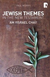 Jewish Themes In The New Testament: Yam Yisrael Chai! - eBook