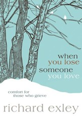When You Lose Someone You Love: Comfort for Those Who Grieve - eBook