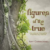 Figures of the True: Devotional Thoughts Inspired by Nature - eBook