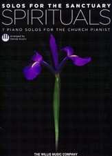 Solos for the Sanctuary-Spirituals: 7 Piano Solos for  the Church Pianist (Mid to Later Intermediate Level)