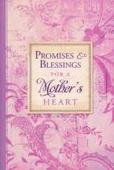 Promises and Blessings for a Mother's Heart
