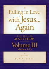 The Book of Matthew, Volume III (Matthew 8-13) DVD, Falling in Love with Jesus...Again