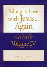 The Book of Matthew, Volume IV (Matthew 14-19) DVD,  Falling in Love with Jesus...Again