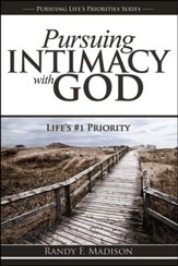 Pursuing Intimacy with God: Life's #1 Priority