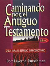 Caminando Por El Antiguo Testamento, Libro 2  (Walking Through The Old Testament, Book 2)