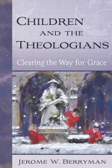 Children and the Theologians: Clearing the Way for Grace - eBook