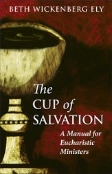 The Cup of Salvation: A Manual for Eucharistic Ministers - eBook
