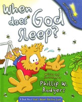When Does God Sleep?: A Book About God's Never-Resting Love