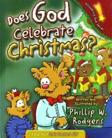 Does God Celebrate Christmas?: A Book About God's Greatest Gift