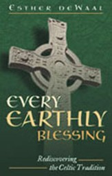 Every Earthly Blessing: Rediscovering the Celtic Tradition - eBook