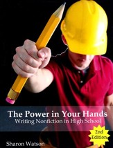 The Power in Your Hands: Writing Nonfiction in High School  Textbook (Second Edition)