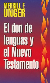 Don De Lenguas/Nuevo Testamento New Testament Teaching on Tongues, Spanish Edition