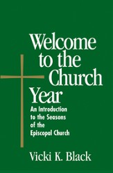 Welcome to the Church Year: An Introduction to the Seabury Bookssons of the Episcopal Church - eBook