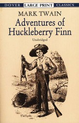 The Adventures of Huckleberry Finn: Dover Classic, Large  Print Edition