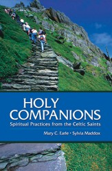 Holy Companions: Spiritual Practices from the Celtic Saints - eBook