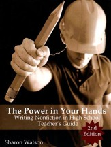 The Power in Your Hands: Writing Nonfiction in High School  Teacher's Guide (Second Edition)