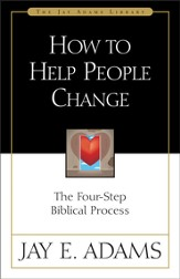 How to Help People Change: The Four-Step Biblical Process - eBook