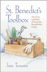 St. Benedict's Toolbox: The Nuts and Bolts of Everyday Benedictine Living - eBook