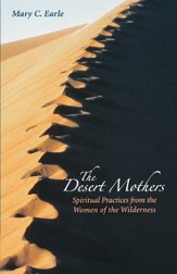 The Desert Mothers: Spiritual Practices from the Women of the Wilderness - eBook