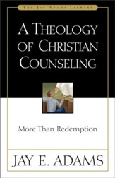 A Theology of Christian Counseling: More Than Redemption - eBook