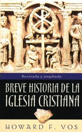 Breve Historia de la Iglesia Cristiana  (An Introduction to Church History)