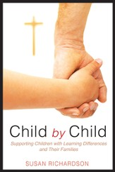 Child by Child: Supporting Children with Learning Differences and Their Families - eBook