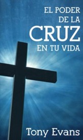 El Poder de la Cruz en Tu Vida  (Activating the Power of the Cross)