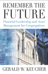 Remember the Future: Financial Leadership and Asset Management for Congregations - eBook