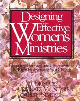 Designing Effective Women's Ministries: Choosing, Planning, and Implementing the Right Programs for Your Church - eBook