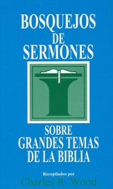 Bosquejos de Sermones Sobre Grandes Temas de La Biblia  (Sermon Outlines on the Great Themes of the Bible)