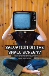 Salvation on the Small Screen?: 24 Hours of Christian Television - eBook