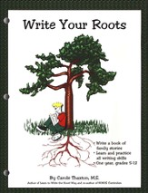 Write Your Roots Student Worktext Grades 5-12