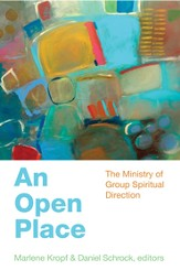 An Open Place: The Ministry of Group Spiritual Direction - eBook