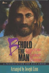 Behold the Man: Exalting the Christ of Easter