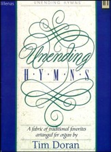 Unending Hymns: A Fabric of Traditional Favorites Arranged for Organ