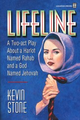 Lifeline: A Two-Act Play about a Harlot Named Rahab &  a God Named Jehovah