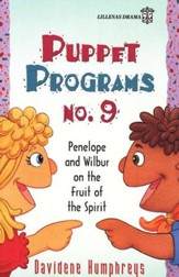 Puppet Programs No. 9: Penelope and Wilbur on the Fruit of the Spirit