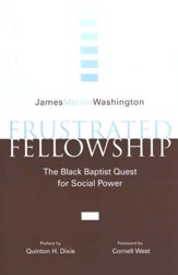 Frustrated Fellowship: The Black Baptist Quest for Social Power