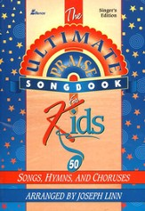 The Ultimate Praise Songbook for Kids: Singers Edition