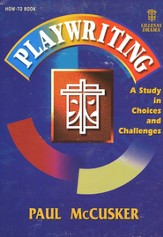 Play Writing: A Study in Choices &  Challenges