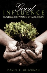 Good Influence: Teaching the Wisdom of Adulthood - eBook