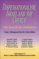 Dispensationalism, Israel and the Church: The Search for Definition - eBook