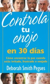 Controla Tu Enojo en 30 Días  (30 Days to Taming Your Anger)