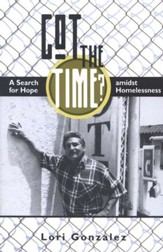 Got The Time?: A Search for Hope amidst Homelessness