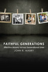 Faithful Generations: Effective Ministry Across Generational Lines - eBook